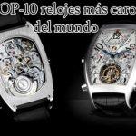 top relojes mas caros del mundo
